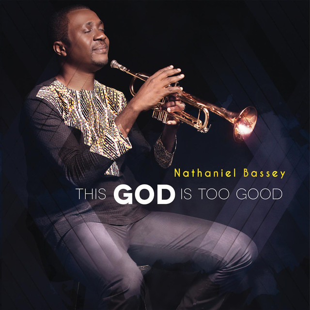Nathaniel Bassey – 'You Are God'