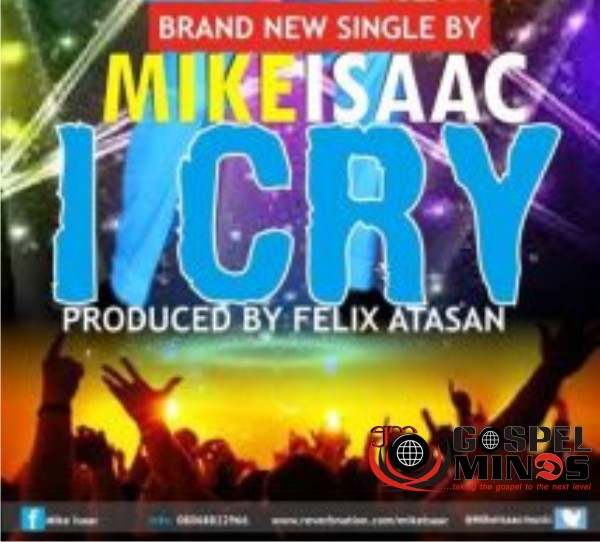 I Cry - Mike Isaac