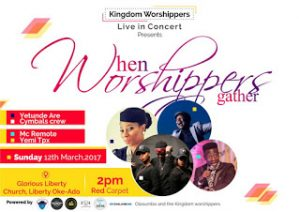 Event: Kingdom Worshippers Present 'When Worshipers Gather'   12th March 2017