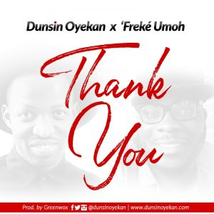 Music: Thank You Ft. Freke Umoh -Dunsin Oyekan