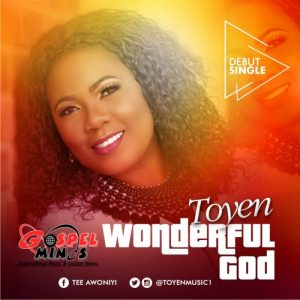 Music: Wonderful God – Toyen | Gospelminds