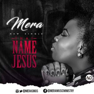 Music: Mera – That Name Jesus
