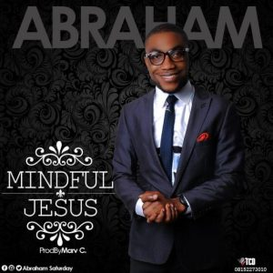 Music: Abraham Saturday – Mindful Jesus