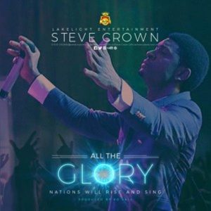 All The Glory New Song now out by Steve Crown