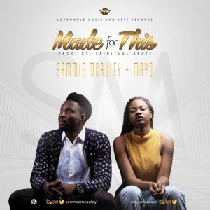 Music: Mayo & Sammie McAuley – Made For This [@mayomatesun @sammiemacauley1]