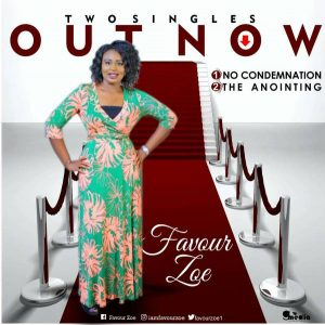Favour Zoe Two Singles 'The Anointing + No Condemnation' [@favourzoe1]