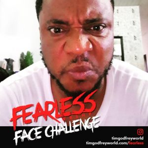Have You Participated In Tim Godfrey's #FearlessFaceChallenge?