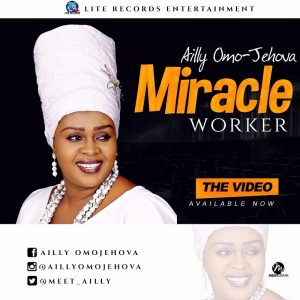 Music: Miracle Worker – Ailly OmoJehova [@meet_ailly @iamfreshboii]