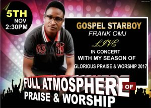 "Live In Concert With 'Gospel Starboy' ""My Season of Glorious Praise & Worship"" [@FrankOMJ3]"