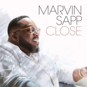 Marvin Sapp Sets to Release New Album Titled Close
