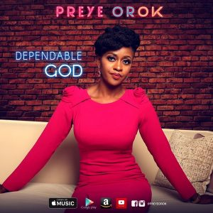 Music: Preye Orok – Dependable God [@preyeorok]