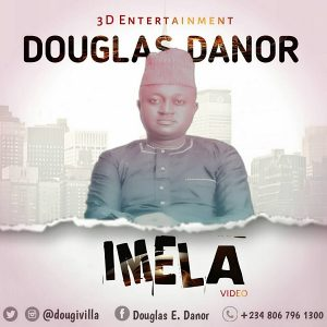 Video: Douglas Danor (3D) – Imela (Thank You) [@DougiVilla]