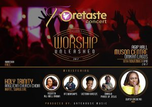 "Event: Foretaste Concert Presents ""Worship Unleashed"" with Host Dupsy Oyeneyin"
