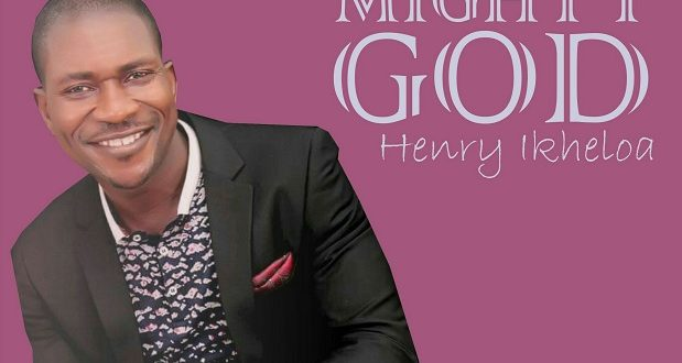 Music :: Henry Ikheola – Mighty God