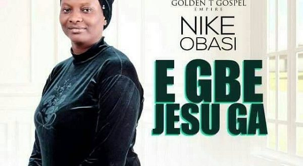 Video :: Nike Obasi – E gbe Jesu ga (lift Jesus higher)