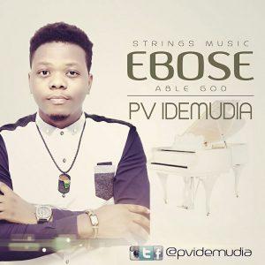 """Ebose"" Able God- @PV Idemudia    Orodeonlineng.com"