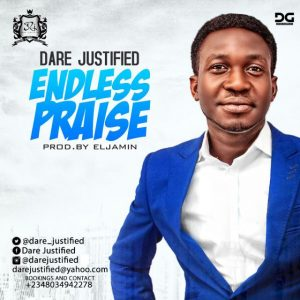 Endless Praise- Dare Justified