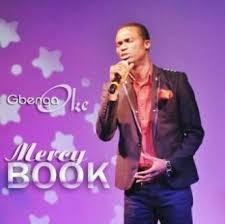 Mercy Book by Gbenga Oke    Orodeonlineng.com