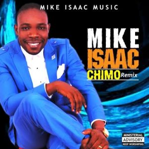 Mike Isaac –Chimo- (remix)    Orodeonlineng.com