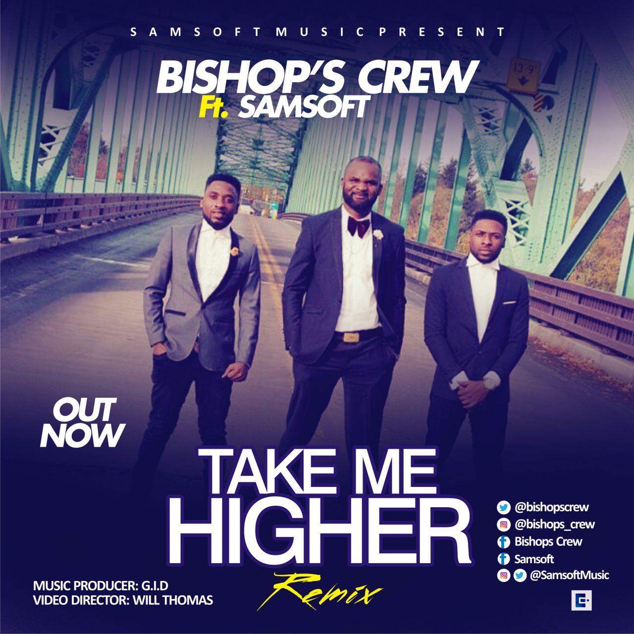 Bishop's Crew - Ft Samsoft - Take Me Higher