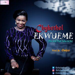 Audio:  Chybethel -Ekwueme-   orodeonlineng.com