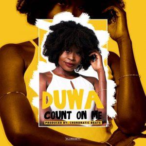 "Music: Count On Me ""Duwa"""
