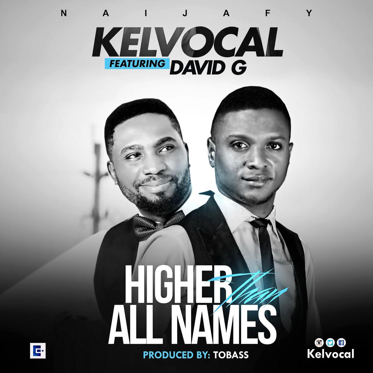 Kelvocal ft. David G - Higher Than All Names