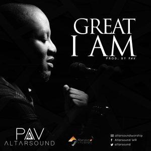 Audio: PAV & Altar Sound -Great I Am & ISurvived