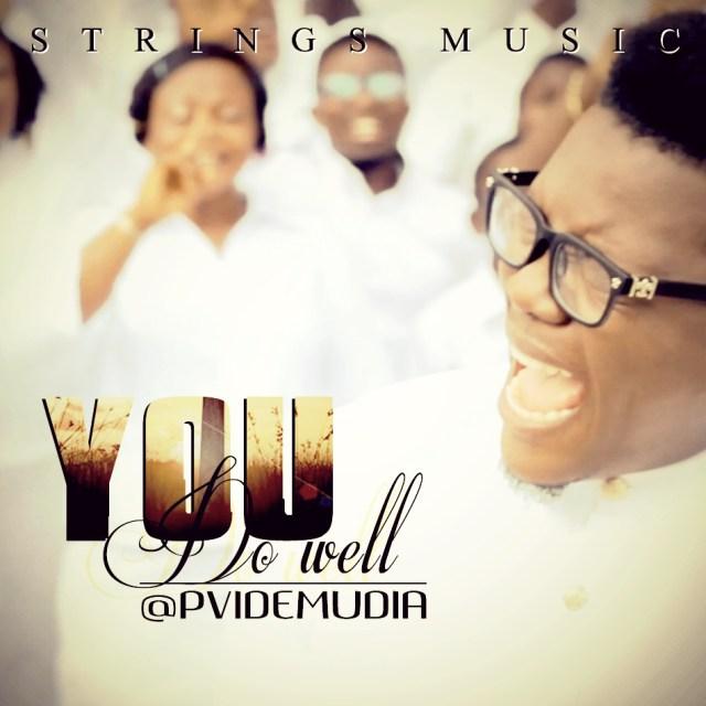 PV Idemudia – You Do Well- Orodeonlineng.com