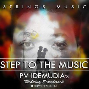 "Pv Idemudia – ""Step to the Music"" (Wedding Soundtrack)    Orodeonlineng.com"