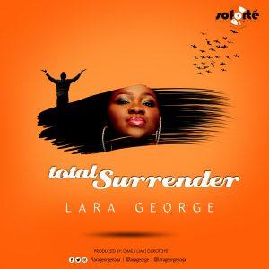 Lara George -Total Surrender-   Orodeonlineng.com