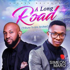 """A Long Road"""" -Simeon Maro- (Tribute To Eric Arubayi)"""