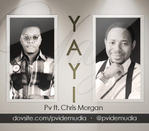PV Idemudia – Yayi (ft Chris Morgan)   Orodeonlineng.com