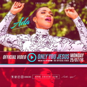 Ada -Jesus Only You- ||orodeonlineng.com