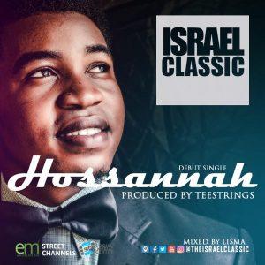 Israel Classic <!-- {Single} --> -Hosannah-  Orodeonlineng