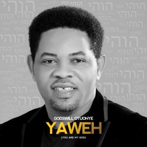Yahweh (You Are My God) -Godswill Otuonye- orodeonlineng.com