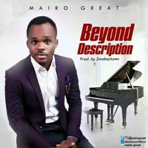 "Mairo Great – ""Beyond Description"""