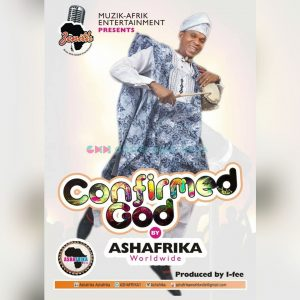 """Confirmed God- """"Ashafrika    Orodeonlineng"""