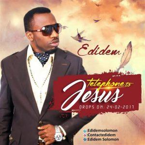 "Edidem ""Telephone To Jesus    Orodeonlineng"