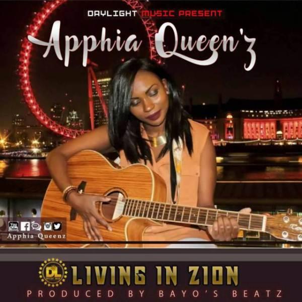 Apphia Queenz – Living In Zion