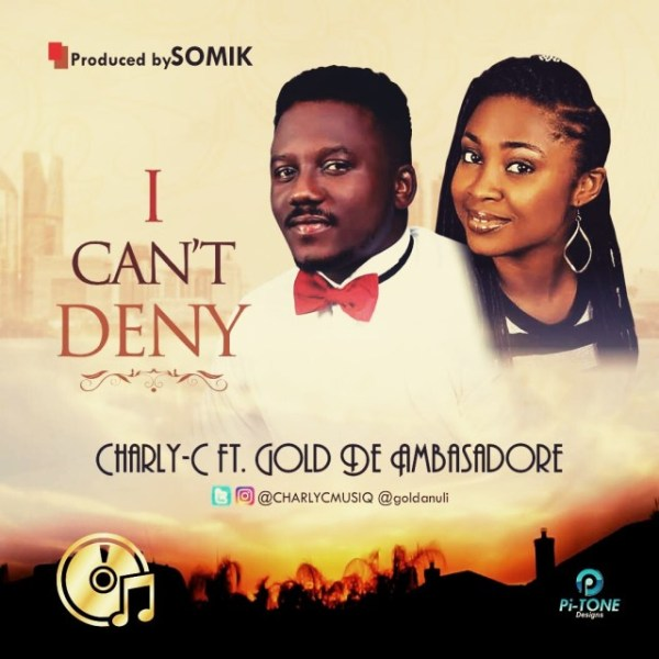 Charly-C Ft Gold De-Ambasadore I Cant Deny