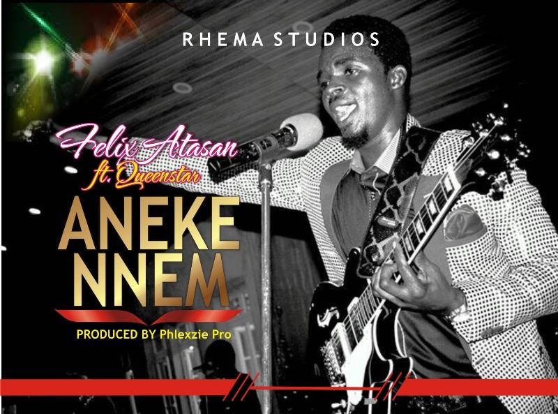 Felix Atasan - Aneke Nnem