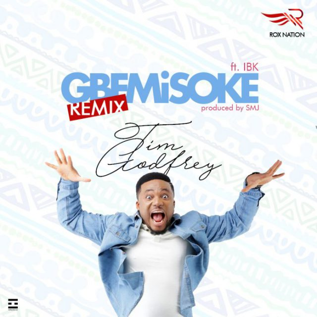 Gbemisoke Remix - Tim Godfrey Ft. IBK