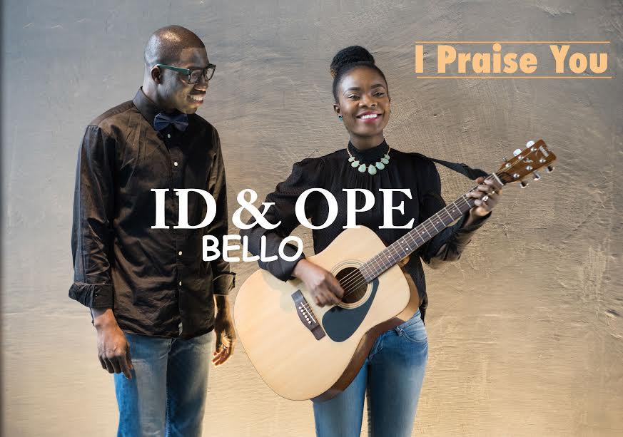 ID & Ope Bello- I praise You