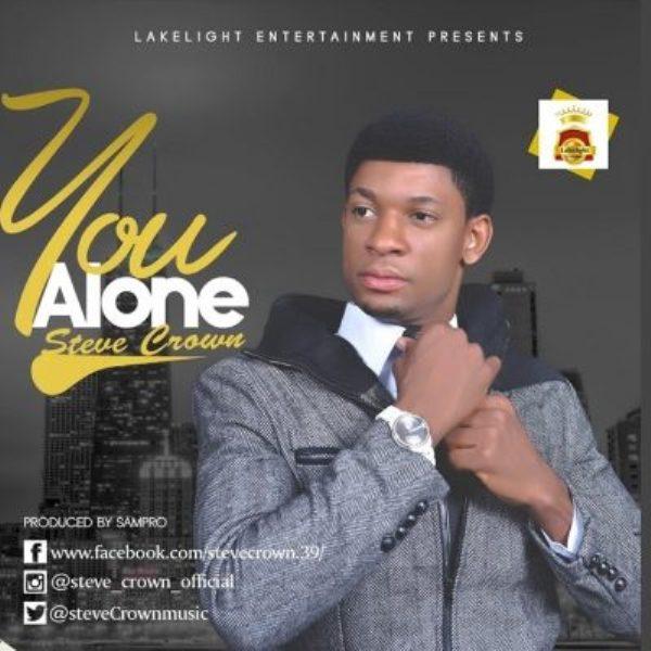 Lyrics Steve Crown – You Alone