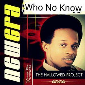New Era ft Rejoice - Who No Know