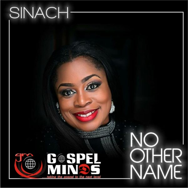 Sinach No Other Name – Gospelminds.com