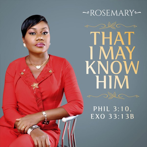 That I May Know Him by Rosemary