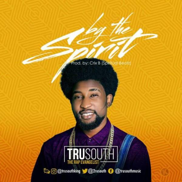 Tru South – By The Spirit - Gospelminds.com
