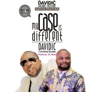 "Davidic Ft Sensational Bamidele ""My Case Is Different"""